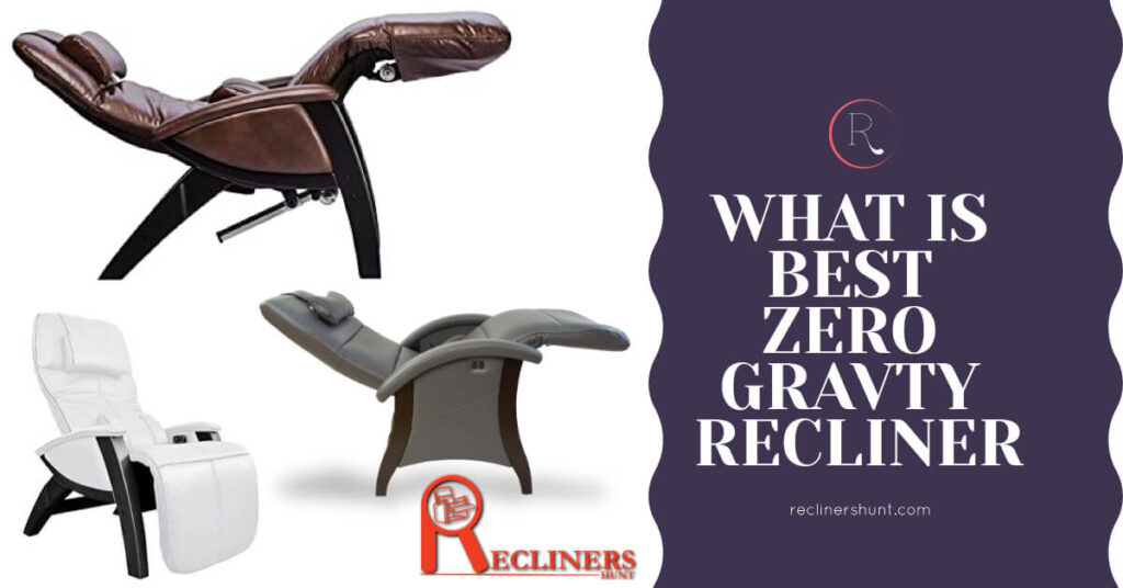 what is best zero gravity recliner