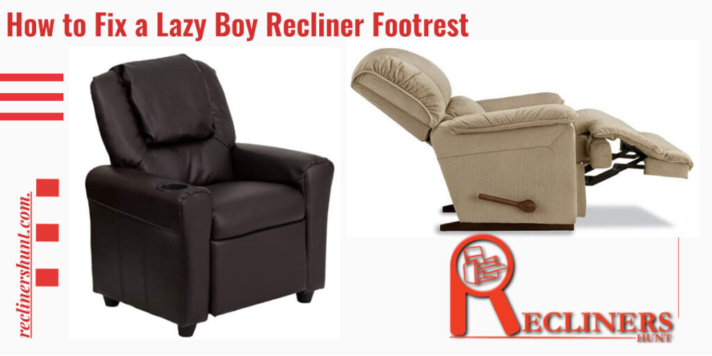 how to fix a lazy boy recliner footrest