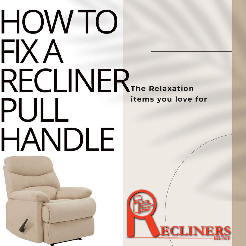how to fix a recliner pull handle