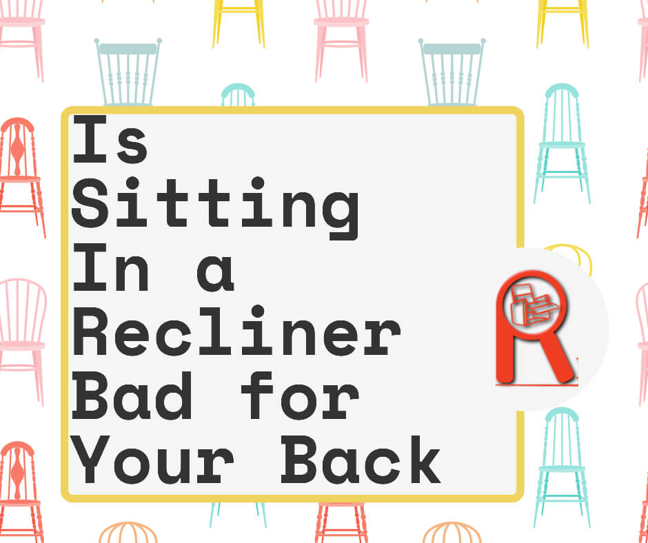 is sitting on a recliner bad for your back