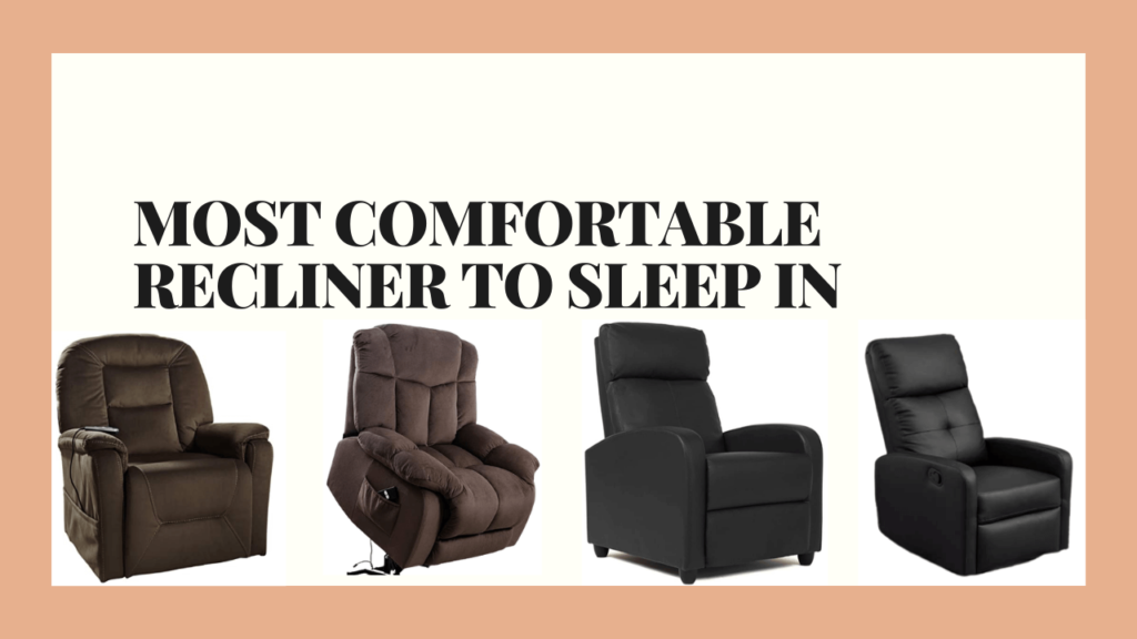 most comfortable recliner to sleep in