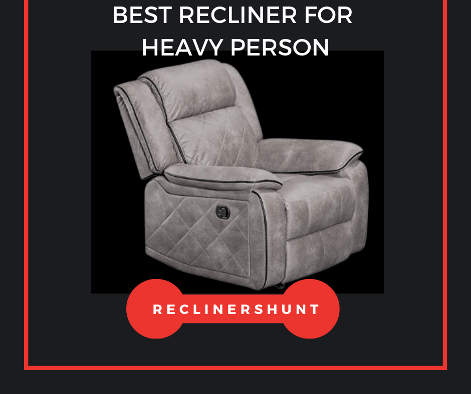 recliner for heavy person