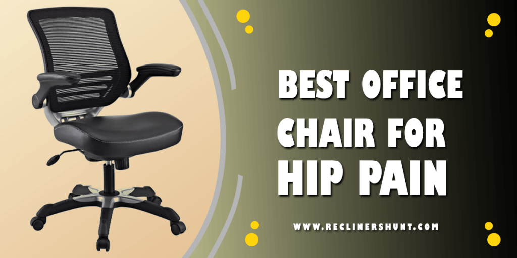 best office chairs for hip pain