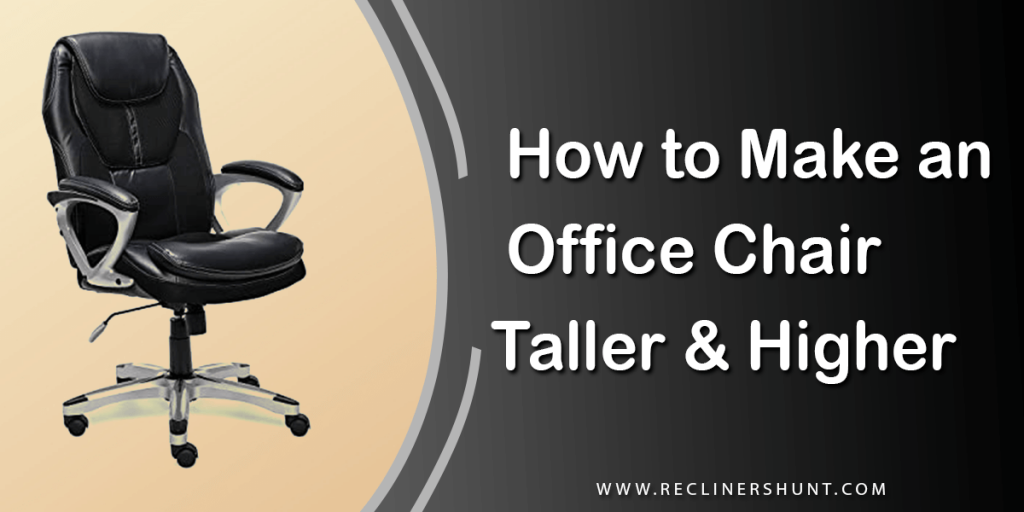 How to Make an Office Chair Taller