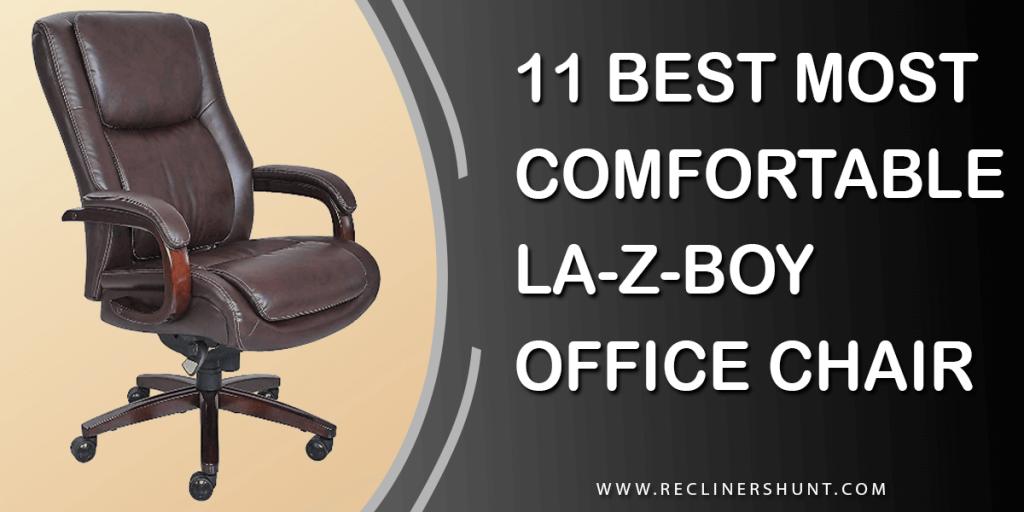 MOST COMFORTABLE LA-Z-BOY OFFICE CHAIR