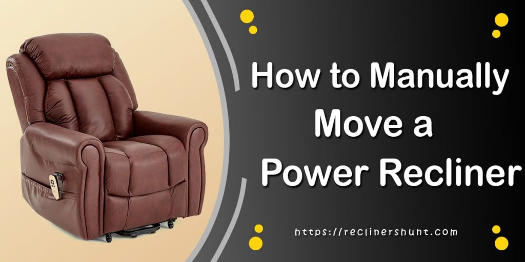 how to manually move a power recliner