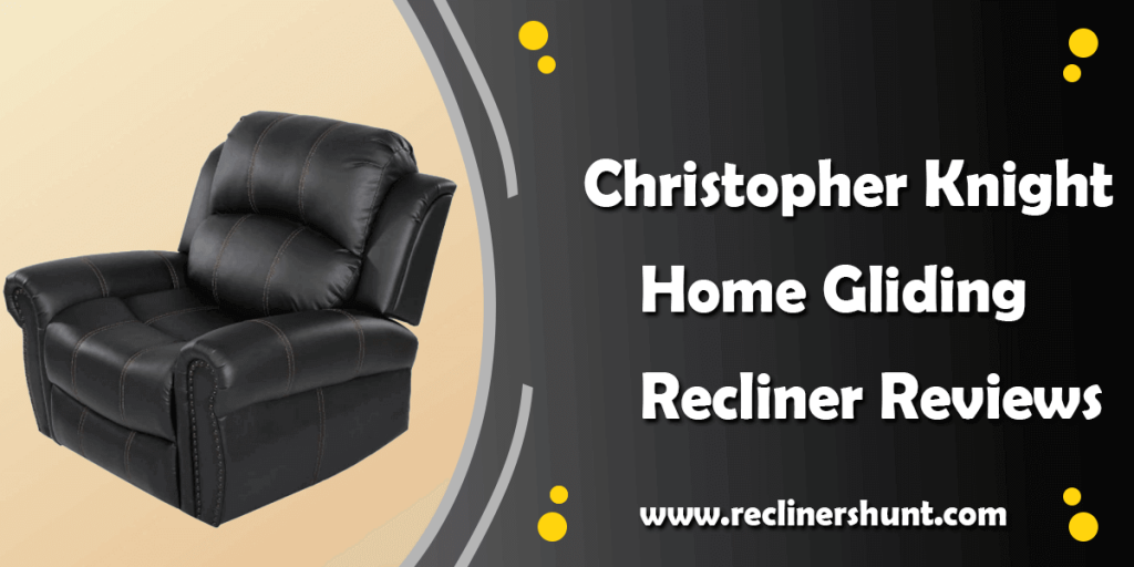 Christopher Knight Home Gliding Recliner features