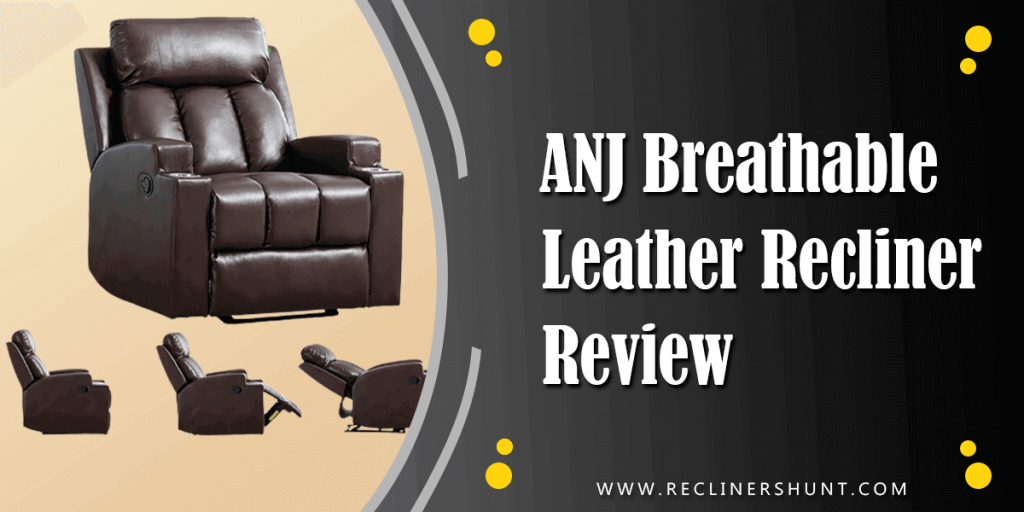 anj breathable leather recliner